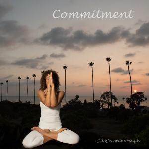 Yoga is a Commitment to Your Self - Desiree Rumbaugh
